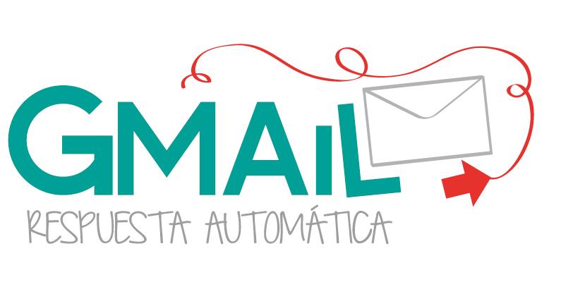 Cómo configurar una Respuesta Automática en Gmail