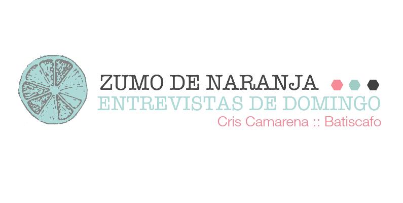 Zumo de naranja: Cris Camarena y Batiscafo